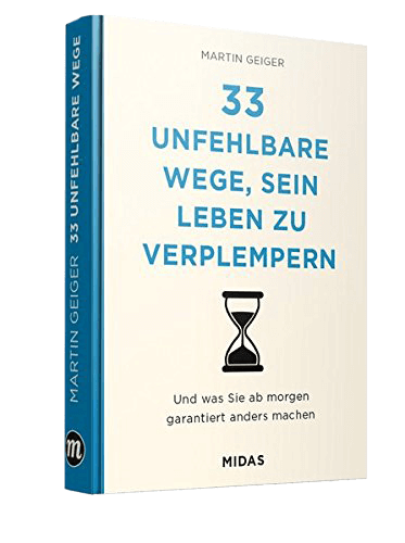 33 unfehlbare Wege, sein Leben zu verplempernr