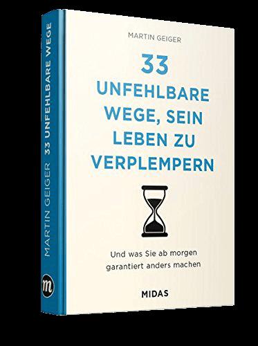 33 unfehlbare Wege, sein Leben zu verplempernr